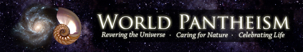 World Pantheism:  Revering the Universe, Caring for Nature, Celebrating Life
